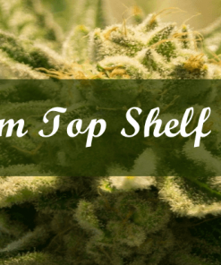 Premium Top Shelf Strains